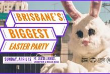 Brisbane's Biggest Easter Party - 12.04.20