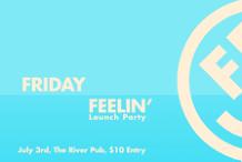 Friday Feelin' Launch Party