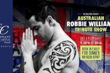Australian Robbie Williams Show - Sat Feb 1st