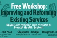 VMIAC Consumer Workshop on Royal Commission Recomendations | Wodonga