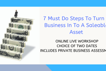 7 Must Do Steps To Turn A Business In To A Saleable Asset