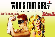 Who's That Girl? Eurythmics & Blondie Tribute Show