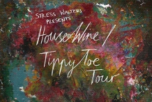 Stress Walters - House Wine/Tippy Toe Tour | Workers Geelong