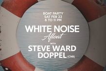 White Noise 'Afloat' with Doppel & Steve Ward (Boat Party)