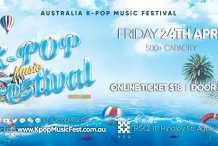 Adelaide Kpop Music Festival Friday 24th April [Early Bird SELLING FAST]