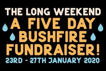 The Long Weekend Bushfire Fundraiser!
