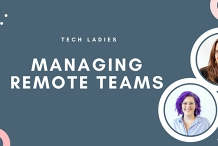 Tech Ladies Webinar: Managing Remote Teams