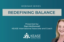 Redefining Balance through transition and change - KEASE International Webinar Series