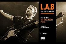 L.A.B 2020 Australian Tour - Perth (2 Shows) - SOLD OUT