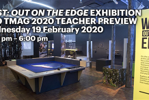 West: Out on the Edge exhibition and TMAG 2020 Teacher Preview