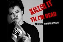 Killin' It Til I'm Dead Tour - Adelaide SA