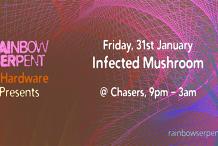 Rainbow Serpent & Hardware Present: Infected Mushroom