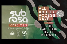 Sub Rosa Micro-Club pres. All Ability Access Rave (AAA Rave)