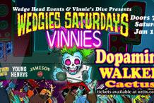 Wedgie Saturday's w/ Dopamine, Walken & Cactus.