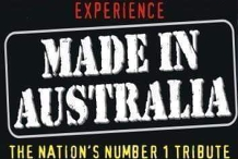Made In Australia: Tribute to all hits Aussie! From Fri - Sun
