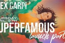 ~POSTPONED~ ALEX CARPI - SUPERFAMOUS Launch Party @ Wesley Anne