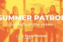 Summer Patrol: End Insecure Work