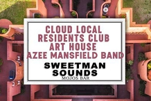 Sweetman Sounds Cloud Local, Residents Club, Art House, Azee Man