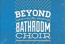 Meetup - Beyond The Bathroom Choir