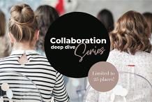 Collaboration Deep Dive Series Workshop