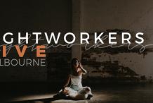 Lightworkers LIVE Melbourne