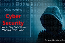 Online Workshop: Cyber Security - How to  Stay Safe Working From Home