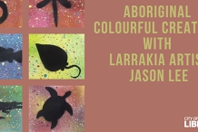 Aboriginal Colourful Creations workshop  Casuarina  Ages 5 to 12