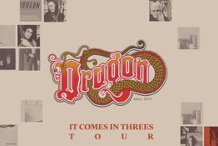 Dragon - It Comes In Threes Tour