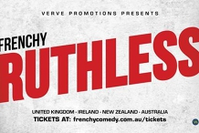 Frenchy - Ruthless (Hobart)
