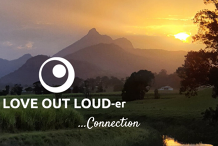 Love Out Loud-er ~ Connection