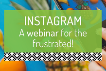 Instagram - A Webinar for the Frustrated