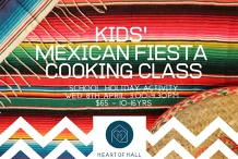 SCHOOL HOLIDAY COOKING CLASS - Mexican Fiesta