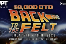$8,000 GTD Back To The Felt Weekend