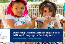 Supporting Children Learning English as an Additional Language in the Early Years