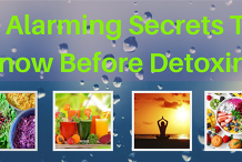 7 Alarming Secrets To Know Before Detoxing