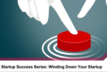 Startup Success Series: Winding Down your Startup