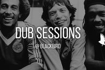 Dub Session @ Blackbird [Reggae Soul Jazz]
