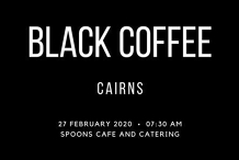 Black Coffee - Cairns