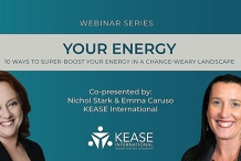 Your Energy: 10 ways to superboost your energy in a change weary landscape - KEASE International Webinar Series