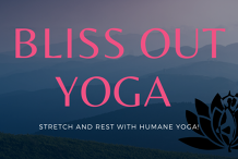 Bliss Out - Stretch and Rest Yoga - June Series
