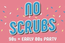 No Scrubs: 90s + Early 00s Party - ADL