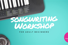 Adult Beginner Songwriting Workshop - Melbourne March 2020