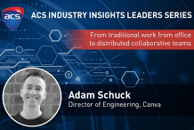 ACS Industry Insights Leaders Series - Adam Schuck, Director of Engineering, Canva