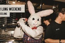 Easter Long Weekend at Edge Geelong
