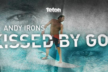 Andy Irons: Kissed By God  -  Encore - Tweed Heads - Wed 11th March