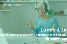 Lunch & Learn; Finding Solutions for Charity Challenges in the Covid-19 Era