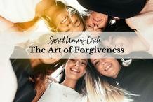 Sacred Women's Circle - The Art Of Forgiveness