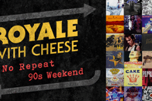 Royale with Cheese No Repeat 90s Weekend
