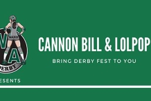 Cannon Bill & Lolpop bring Derby Fest to you!