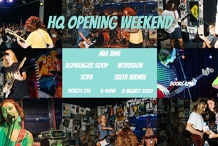 HQ Opening Weekend ft Mia June, Asparagus Soop, Intrusion & More